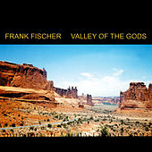 Valley Of The Gods by Frank Fischer