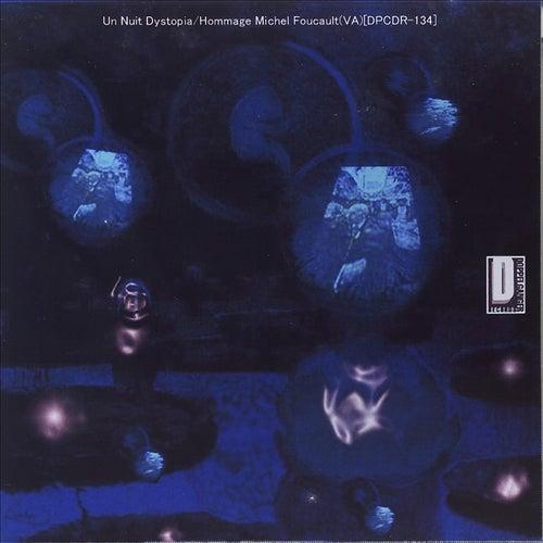 Un Nuit Dystopia/Hommage Michel Foucault by Various Artists
