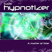 A Matter Of Time by Isaak Hypnotizer