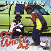 Play & Download Liberty City by DJ Uncle Al | Napster