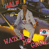 Play & Download Watch Me Grow by Half Pint | Napster