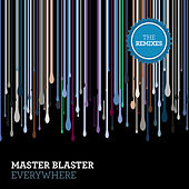 Everywhere (The Remixes) by Master Blaster