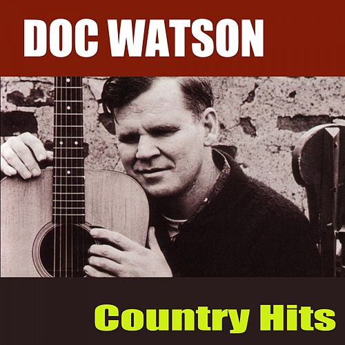 Country Hits by Doc Watson