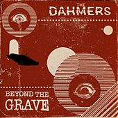 Play & Download Beyond The Grave by The Dahmers | Napster