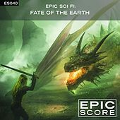 Play & Download Epic Sci Fi: Fate of the Earth by Epic Score | Napster
