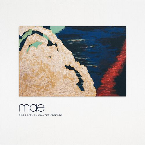 Play & Download Our Love Is a Painted Picture by Mae | Napster