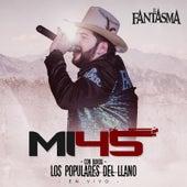 Play & Download Mi 45 (En Vivo) [feat. Banda Los Populares Del Llano] by Fantasma | Napster