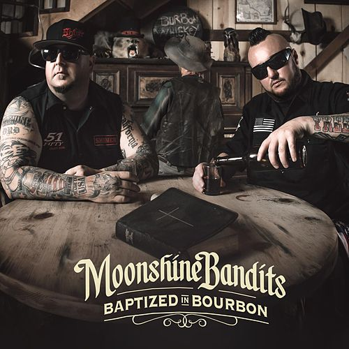 Play & Download Baptized in Bourbon by Moonshine Bandits | Napster