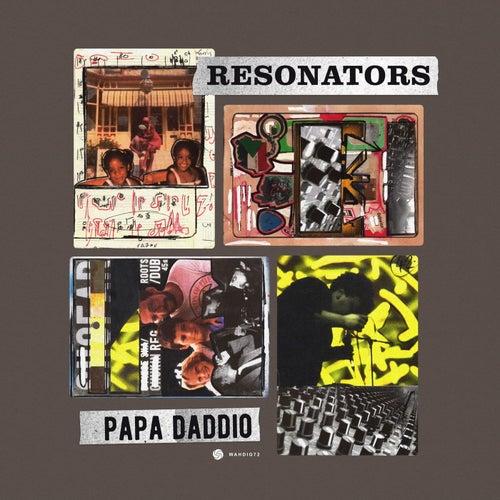 Papa Daddio by Resonators