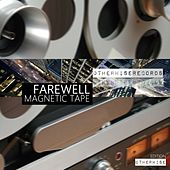 Magnetic Tape by Farewell