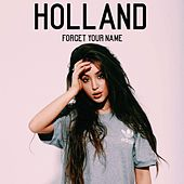Play & Download Forget Your Name by HollAnd | Napster