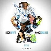 Play & Download Body Shots (feat. 3d Na'tee) by Hood | Napster