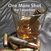 Play & Download One More Shot by The Torpedoes | Napster