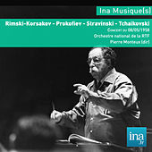 Rimski-Korsakov - Prokofiev - Stravinski - Tchaïkovski, Orchestre national de la RTF, Concert du 08/05/1958, Pierre Monteux (dir) by Orchestre national de la RTF and Pierre Monteux