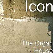 Play & Download The Organ House by Icon | Napster