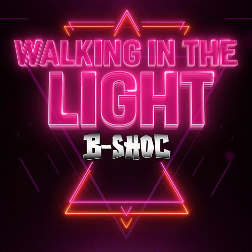 Play & Download Walking in the Light by B-Shoc | Napster