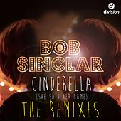 Cinderella (She Said Her Name) [The Remixes] by Bob Sinclar