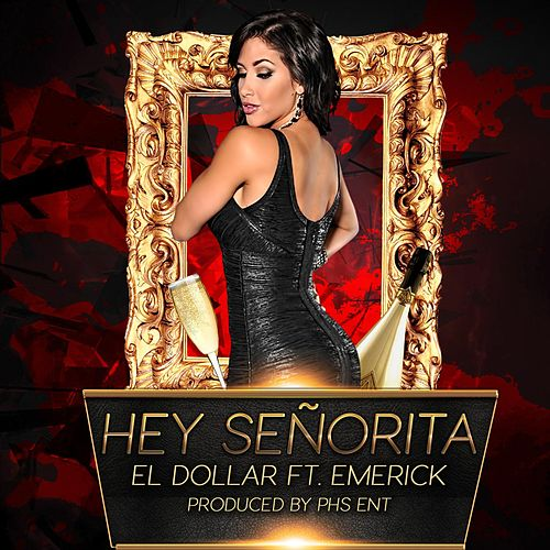 Play & Download Hey Señorita (feat. Emerick) by Dollar | Napster
