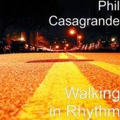 Walking in Rhythm by Phil Casagrande