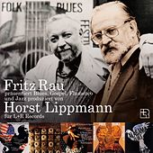 Play & Download Fritz Rau präsentiert Blues, Gospel, Flamenco und Jazz produziert von Horst Lippmann für L+R Records by Various Artists | Napster