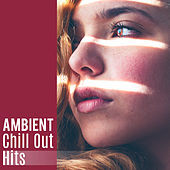 Play & Download Ambient Chill Out Hits – Electronic Chillout, Ambient Music, Deep Chill Out, Hotel Lounge, Dance Party Music by The Cocktail Lounge Players | Napster