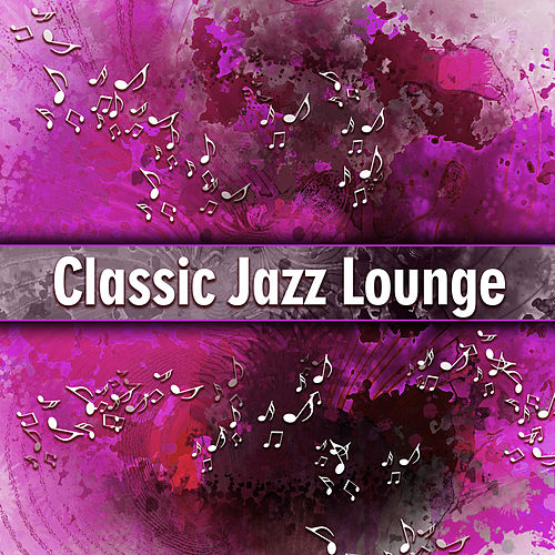 Play & Download Classic Jazz Lounge – Ambient Instrumental Music, Smooth Jazz, Simple Piano Songs by Gold Lounge | Napster