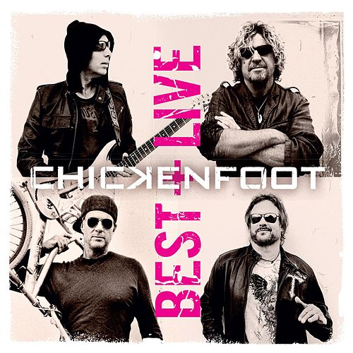 Play & Download Best + Live by Chickenfoot | Napster