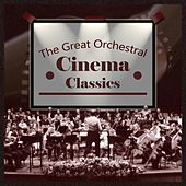 The Great Orchestral Cinema Classics by Compagnia d'Opera Italiana Orchestra