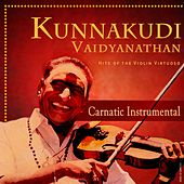 Kunnakudi Vaidyanathan - Hits of the Violin Virtuoso by Various Artists