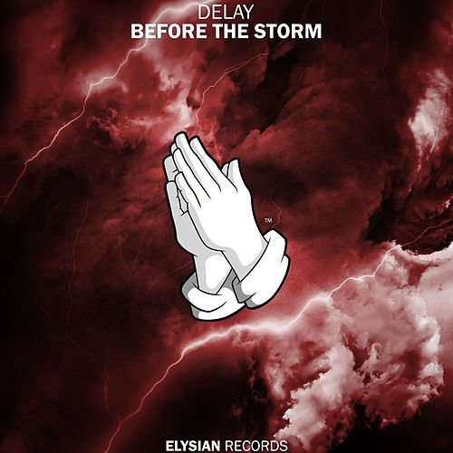 Play & Download Before the Storm by Delay | Napster