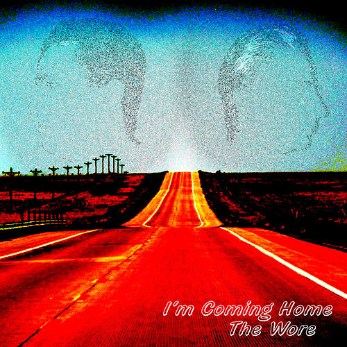 Play & Download I'm Coming Home by The Wore | Napster