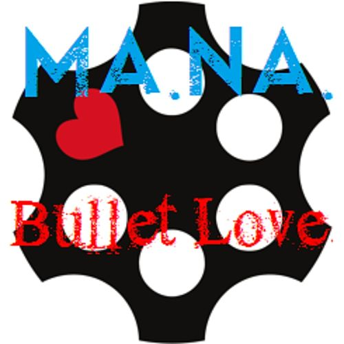 Play & Download Bullet Love by Mana | Napster