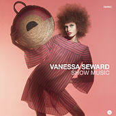 Vanessa Seward: Show Music by Various Artists
