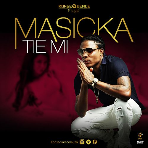 Play & Download Tie Mi by Masicka | Napster