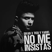 Play & Download No me Insistas by diVan   Napster