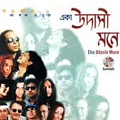 Play & Download Eka Udashi Mone by Various Artists | Napster