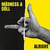 Alright by Mädness & Döll