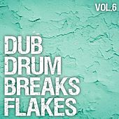 Play & Download Dub Drum Breaks Flakes, Vol. 6 by Various Artists | Napster