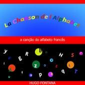 La Chanson de L'alphabet: A Cançao do Alfabeto Françës de Hugo Fontana
