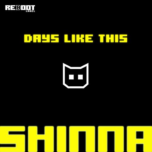 Play & Download Days Like This by Shinna | Napster