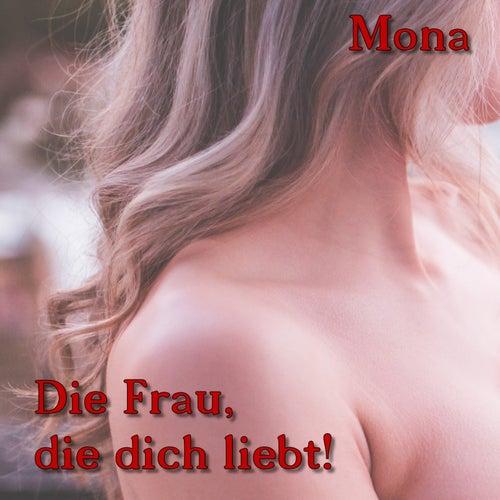 Die Frau, die dich liebt (Radio Schlager Mix) by Mona