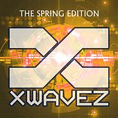 Play & Download XWaveZ the Spring Edition by Various Artists | Napster