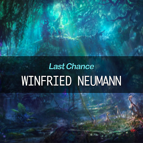 Play & Download Last Chance by Winfried Neumann   Napster