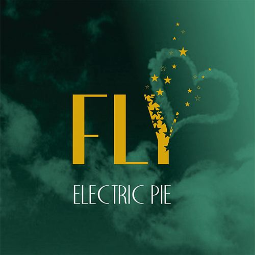 Play & Download Fly by Electric Pie   Napster