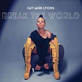 Play & Download Break The World by Fay-Ann Lyons | Napster