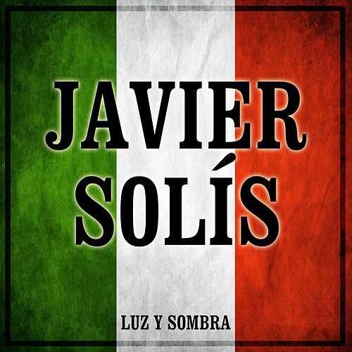 Play & Download Luz y Sombra by Javier Solis | Napster