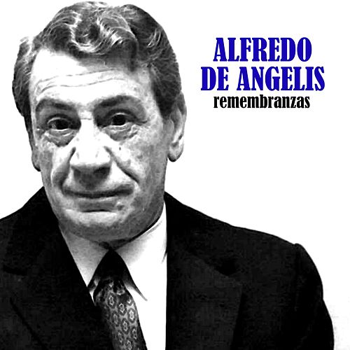 Play & Download Remembranzas by Alfredo De Angelis | Napster