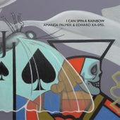 I Can Spin a Rainbow by Edward Ka-Spel