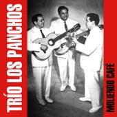 Play & Download Moliendo Café by Trío Los Panchos | Napster