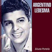 Play & Download Silueta Porteña by Argentino Ledesma | Napster